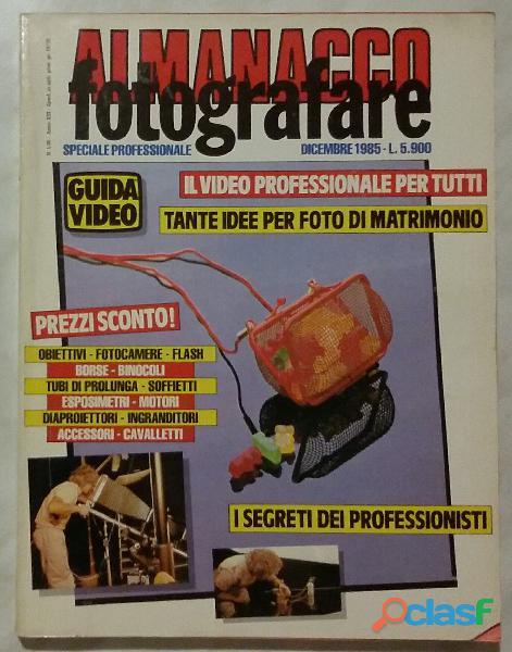 Almanacco fotografare 1985; editore: cesco ciapanna, 1985 perfetto