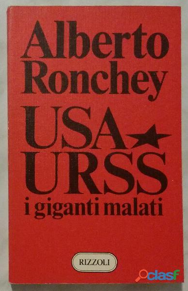 U.s.a. u.r.s.s. i giganti malati di alberto ronchey 1°ed: rizzoli, milano gennaio 1981 come nuovo