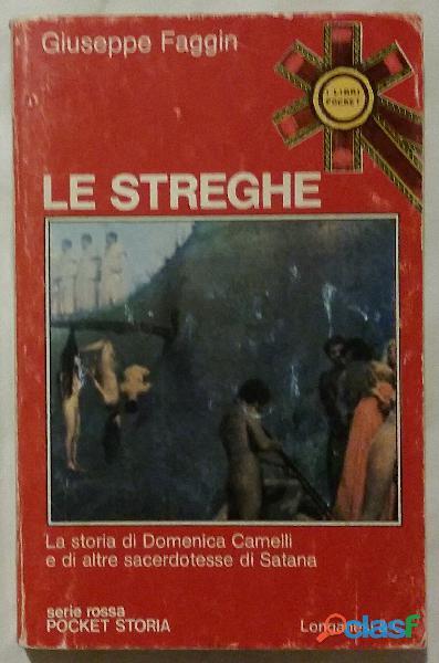Le streghe di giuseppe faggin; edizione longanesi & c. 1975 ottimo