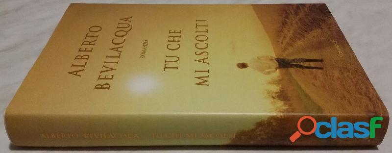 Tu che mi ascolti di Alberto Bevilacqua 1° Edizione Mondadori 2004 nuovo 1