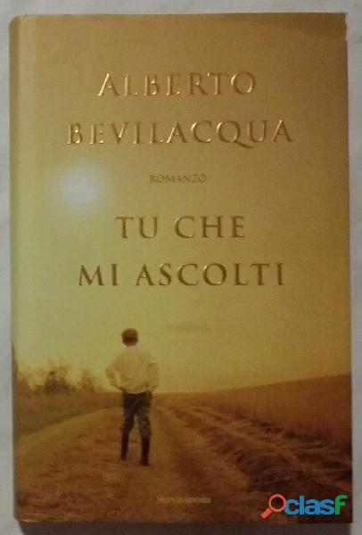 Tu che mi ascolti di Alberto Bevilacqua 1° Edizione Mondadori 2004 nuovo 3