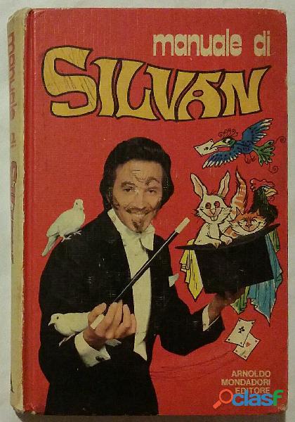 Manuale di Silvan; 1°Ed.Arnoldo Mondadori Editore, settembre 1974 ottimo