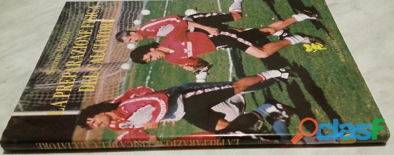 La preparazione fisica del calciatore di Simone Mazzali Ed: Koala Libri 31 dicembre 1989 nuogo 2