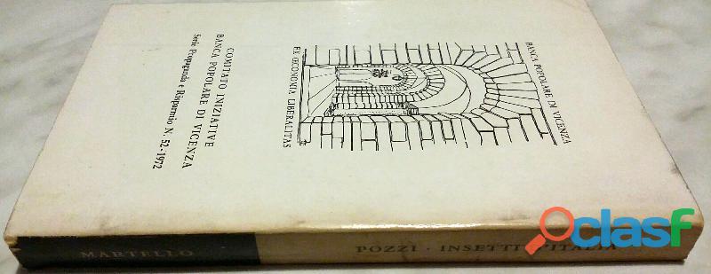 Insetti d'Italia di Gabriele Pozzi; Ed.Aldo Martello, Milano 1972 perfetto 1