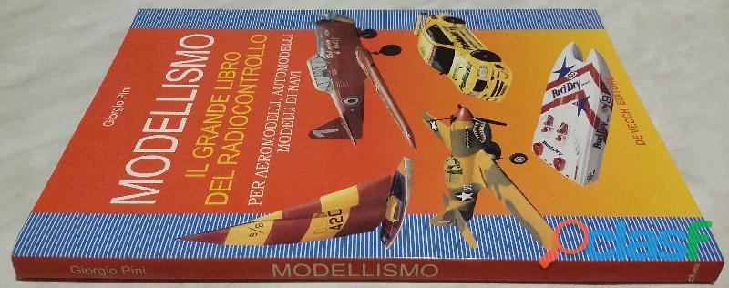 Modellismo il grande libro del radiocontrollo per aeromodelli, automodelli e navi di Giorgi Pini 1