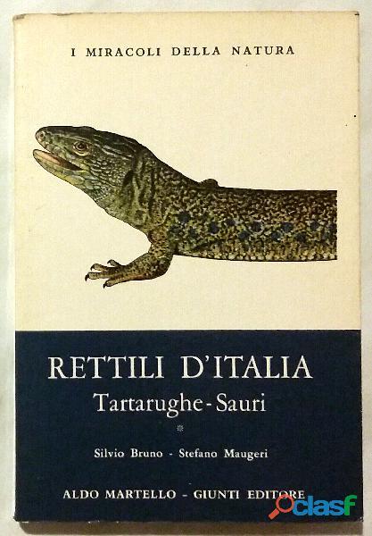 Rettili d'Italia. Tartarughe e Sauri Silvio Bruno/Stefano Maugeri Ed.Aldo Martello Giunti, 1976