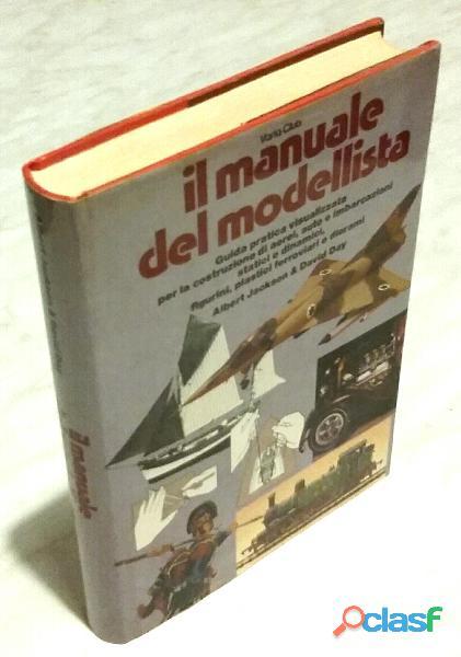 Il manuale del modellista di Albert Jackson, David Day; 1°Edizione: Idea libri, 1981 perfetto