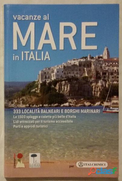 Vacanze al mare in italia   333 localita' balneari e borghi marinari 2006 nuovo