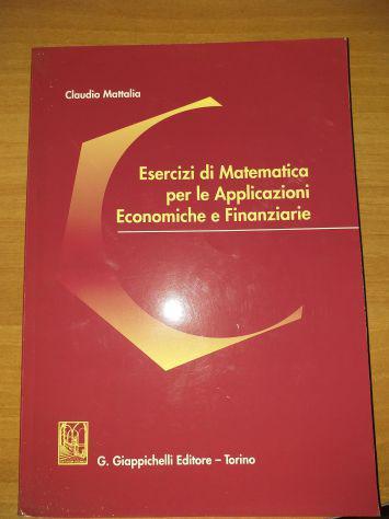 Esercizi di matematica per le applicazioni economiche e