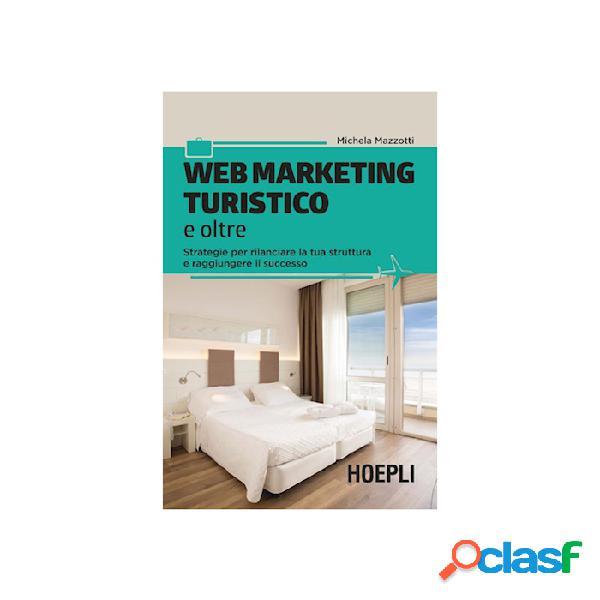 Web marketing turistico e oltre di michela mazzotti