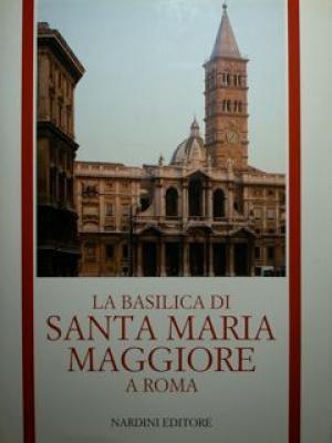Libro la basilica di santa maria maggiore a roma. nardini
