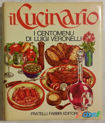 Il CUCINARIO   I CENTO MENU DI LUIGI VERONELLI ED.FRATELLI FABBRI 1977 PERFETTO