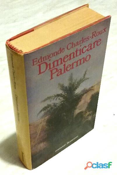 Dimenticare Palermo di Edmond Charles Roux; Editore: Bompiani, 1989 come nuovo