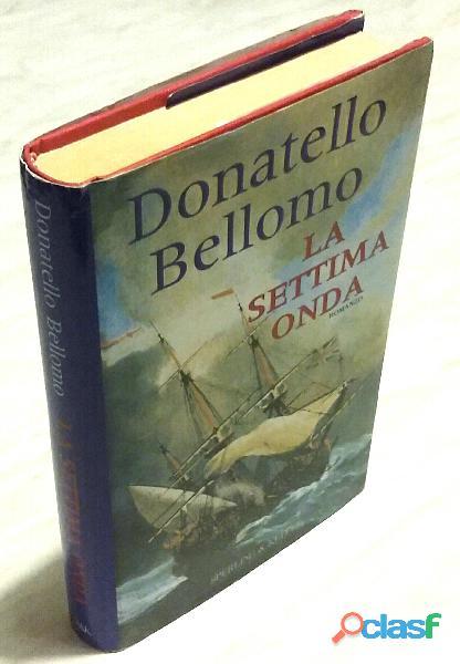 La settima onda di Donatello Bellomo; Editore: Sperling & Kupfer, 1999 nuovo