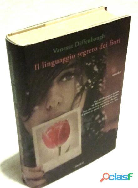Il linguaggio segreto dei fiori di vanessa diffenbaugh; ed: garzanti, 2011 nuovo