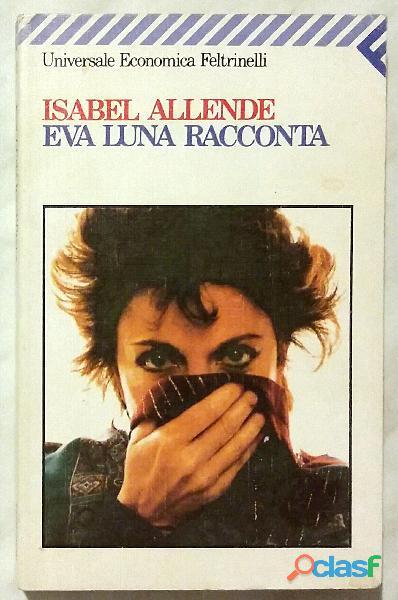 Eva luna racconta di Isabel Allende; Ed.Feltrinelli, 1995 come nuovo