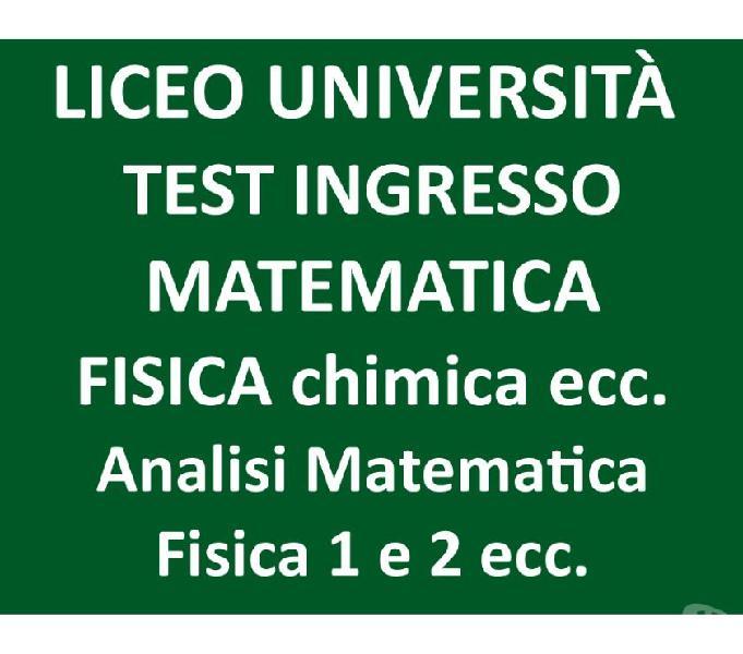 TEST INGRESSO, FISICA MATEMATICA CHIMICA ED ALTRE MATERIE