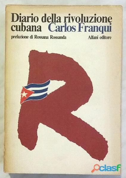 Diario della rivoluzione cubana di Carlos Franqui; Ed. Alfani. Roma, 1977 perfetto