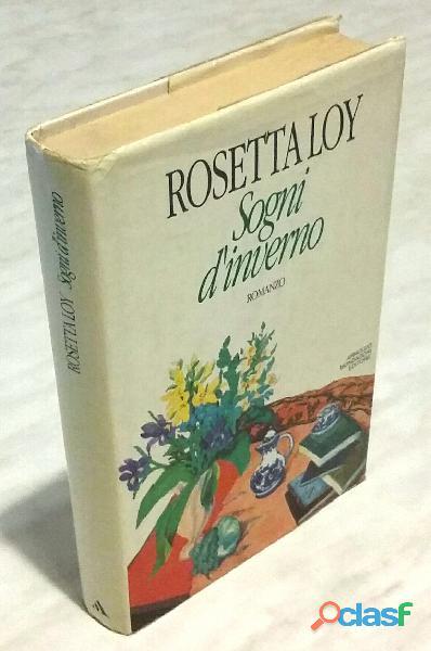 Sogni D'Inverno di Rosetta Loy; 1°Ed.Mondadori, novembre 1992 come nuovo