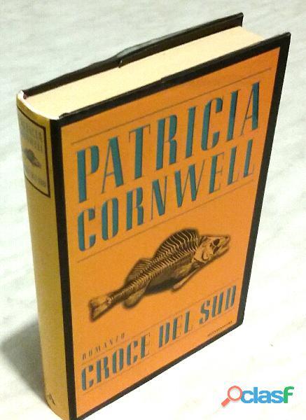 Croce del sud di Patricia D. Cornwell; 1°Ed: Mondadori, Milano 1999 come nuovo