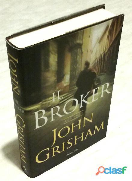 Il broker di john grisham; editore: arnoldo mondadori, ottobre 2005 nuovo