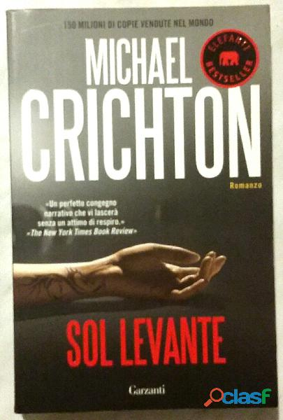 Sol Levante di Crichton Michael; Editore: Garzanti Libri, 2005 nuovo