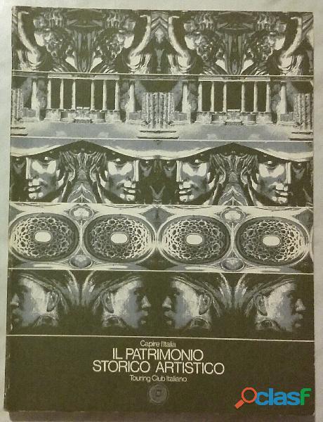 Il Patrimonio storico artistico; Editore: Toruing Club Italiano, 1979 perfetto