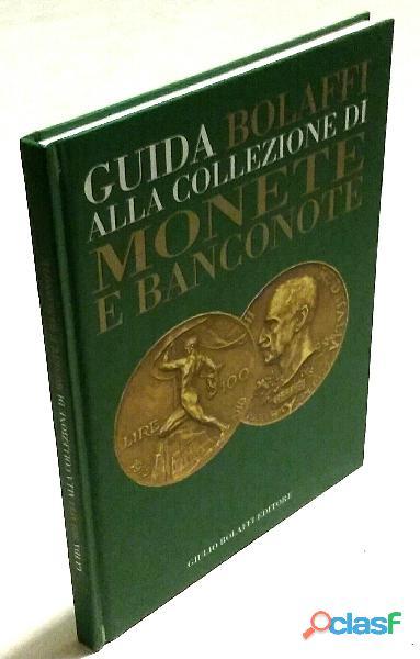 Guida Bolaffi alla collezione di monete e banconote; Ed.Bolaffi, Torino gennaio 2004 nuovo