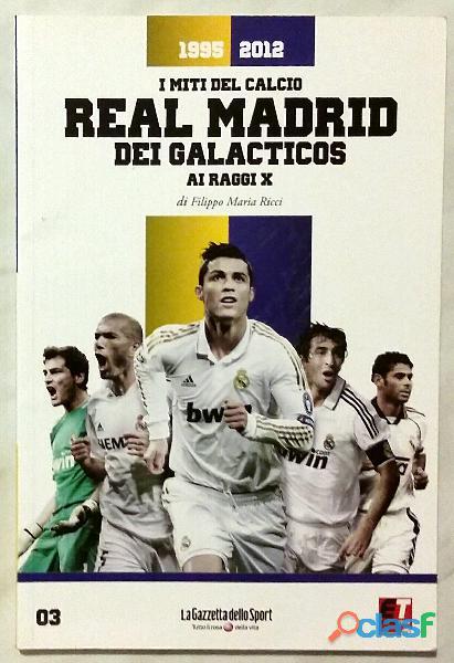I MITI DEL CALCIO AI RAGGI X   REAL MADRID DEI GALACTICOS 2012 NUOVO