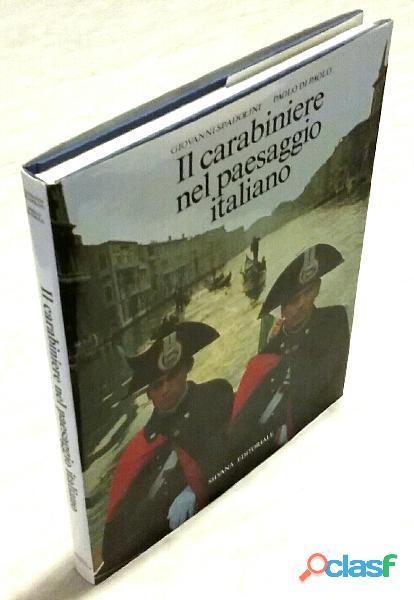 Il carabiniere nel paesaggio italiano di Giovanni Spadolini Ed.Silvana,1988 nuovo
