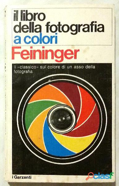 Il libro della fotografia a colori di FENINGER 1°Ed.Garzanti, marzo 1971 perfetto