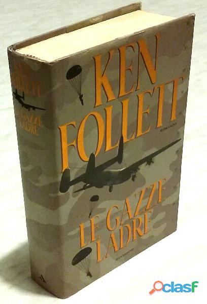 Le gazze ladre di Ken Follett; 1° Edizione: Mondadori, 2001 come nuovo