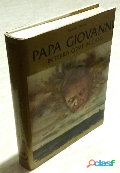 PAPA GIOVANNI:IN TERRA COME IN CIELO DI GABRIELE CARRARA 1°Ed.Velar 1977