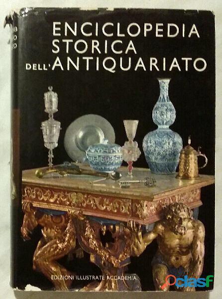 Enciclopedia storica dell'antiquariato Edizione illustrate Accademia, 1977 ottim