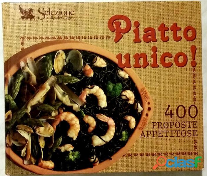 Piatto unico! 400 proposte appetitose F. Guatteri Selezione Reader's Digest, Milano 1991 come nuovo