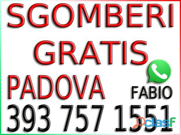 Padova . Sgombero Gratis FABIO Info 393 7571551
