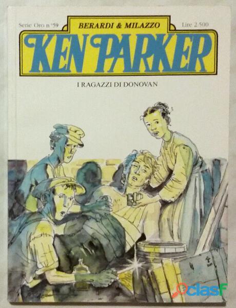 Ken Parker. I ragazzi di Donovan Vol. n.59 di Giancarlo Berardi, Ivo Milazzo Ed.Parker, 1994 nuovo