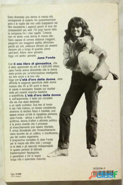 L'età d'oro della donna di Jane Fonda; 1°Ed.Arnoldo Mondadori, 1986 come nuovo 1
