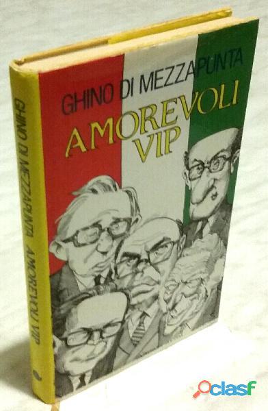 Amorevoli Vip di Ghino Di Mezzapunta; Ed.Euroclub, 1991 come nuovo