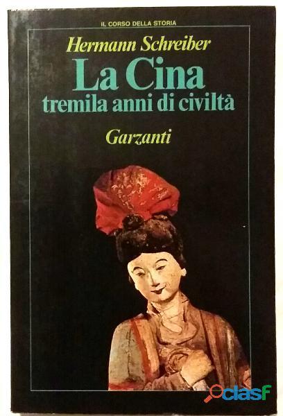 La Cina. Tremila anni di civiltà di Hermann Schreiber 1°Ed:Garzanti Libri, marzo 1984 come nuovo