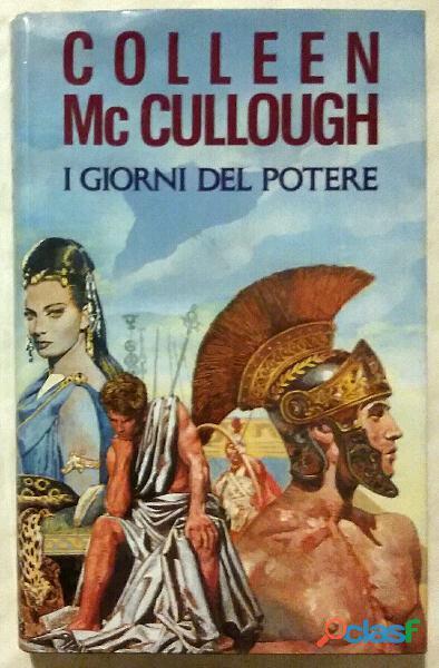 I giorni del potere di Colleen Mc Cullough; 1°Ed.Club su licenza Rizzoli, 1991