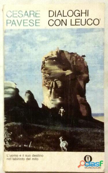Dialoghi con Leucò di Cesare Pavese; 1°Ed.Arnoldo Mondadori, febbraio 1972