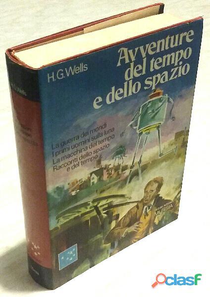 Avventure del tempo e dello spazio di Herbert George Wells Ed.Mursia, 1973 perfetto