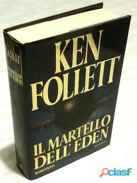 Il martello dell'eden di Ken Follett; 1°Ed: Arnoldo Mondadori gennaio 1998 nuovo