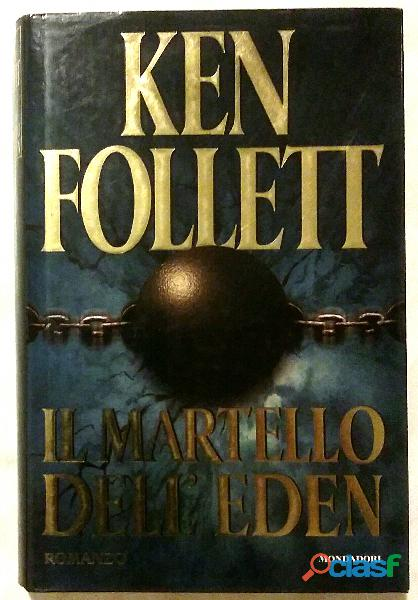 Il martello dell'eden di Ken Follett; 1°Ed: Arnoldo Mondadori gennaio 1998 nuovo 1