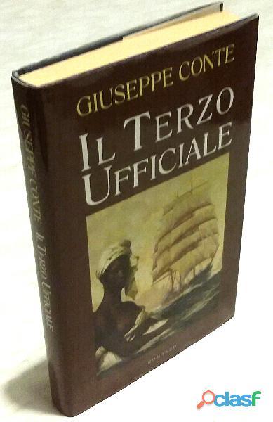 Il terzo ufficiale di Giuseppe Conte; Editore: Longanesi, 2002 come nuovo