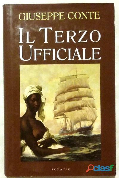 Il terzo ufficiale di Giuseppe Conte; Editore: Longanesi, 2002 come nuovo 1
