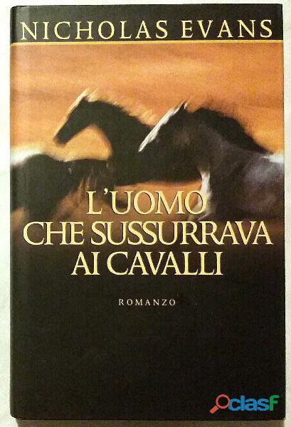 L' uomo che sussurrava ai cavalli di Nicholas Evans; Ed.Mondolibri su licenza R.C.S. libri 1995