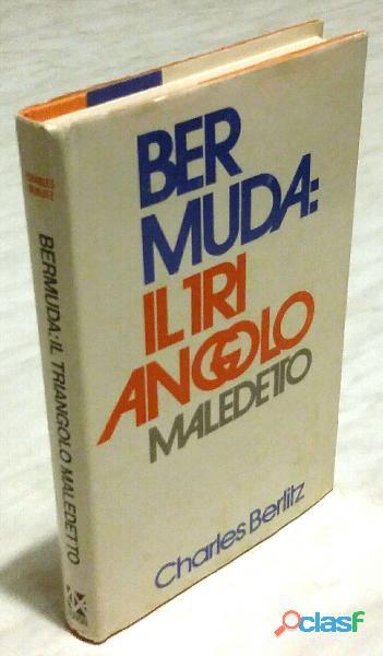 Bermuda: il triangolo maledetto di Charles Berlitz Ed.CDE 1976 perfetto