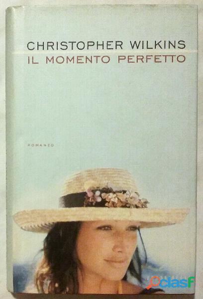 Il momento perfetto di Christopher Wilkins; Ed.Frassinelli, 2001 come nuovo